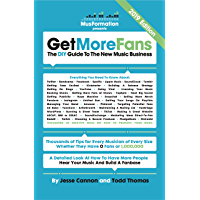 Get More Fans: The DIY Guide To The New Music Business: (2019 Edition)
