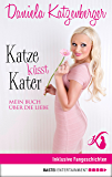 Katze küsst Kater: Mein Buch über die Liebe (Lübbe Sachbuch)