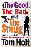 The Good, the Bad and the Smug (English Edition)
