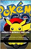 Pokémon Go Anfänger & Profi Guide: Anfänger & Profi Guide für Pokémon Trainer