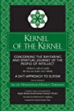 Kernel of the Kernel: Concerning the Wayfaring and