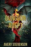 Dungeon Adept: A Dark Fantasy Dungeon Core (Brutal Dungeon Book 2) (English Edition)