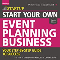 Start Your Own Event Planning Business: Your Step-By-Step Guide to Success, 4th Edition