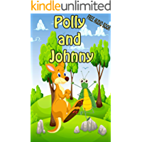 Polly and Johnny (WITH ONLINE AUDIO  FILE ): bedtime story for kids ages 1-7 | top kid books