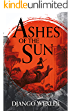Ashes of the Sun (Burningblade and Silvereye Book 1)