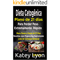 Dieta cetogênica Plano De 21 Dias Para Perder Peso Extremamente Rápido!: Paso A Passo Menú De 21 Dias, Recipes Con Proporções De Nutrientes Incluidos Y Na Lista De Compras Semanales