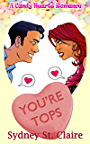 You're Tops (A Candy Hearts Romance)