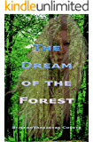 THE DREAM OF THE FOREST: SF Novel