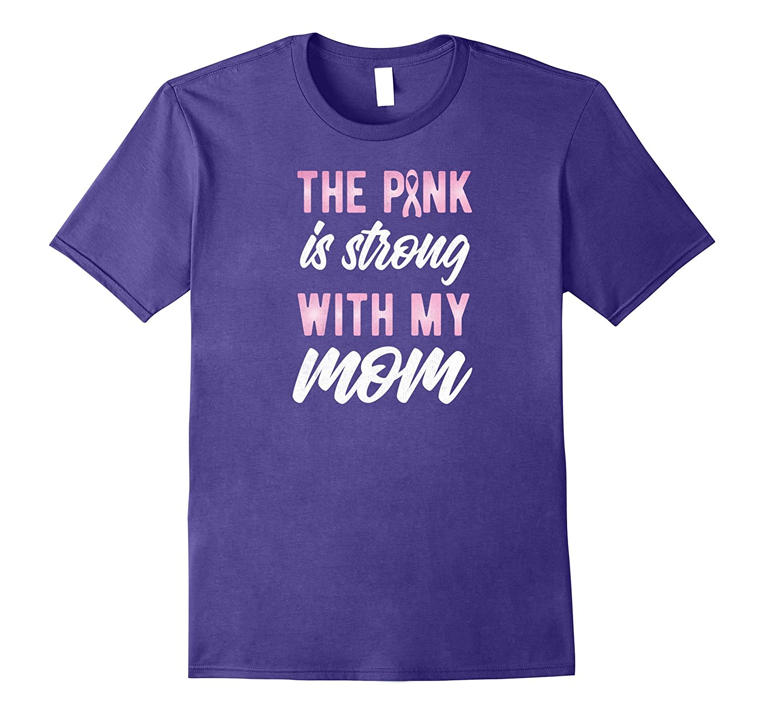 Breast Cancer Awareness The Pink Strong with my Mom tshirt-FL
