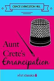Aunt Crete's Emancipation (Xist Classics)
