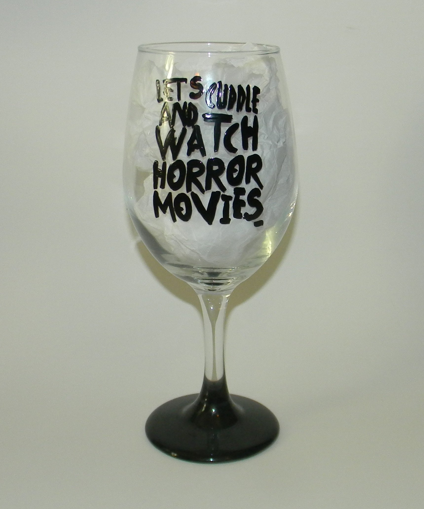 Lets cuddle and watch horror movies wine glass