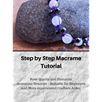 Macrame Tutorial: Rose Quartz and Hematite Bracelet: Step by Step Bracelet Tutorial. Suitable for Beginners and More Experienced Crafters. (Macrame Tutorials) (English Edition)
