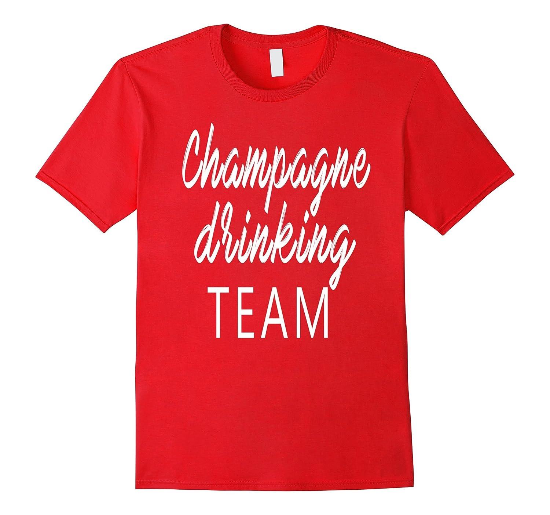 Champagne Drinking Team T-Shirt-Vaci