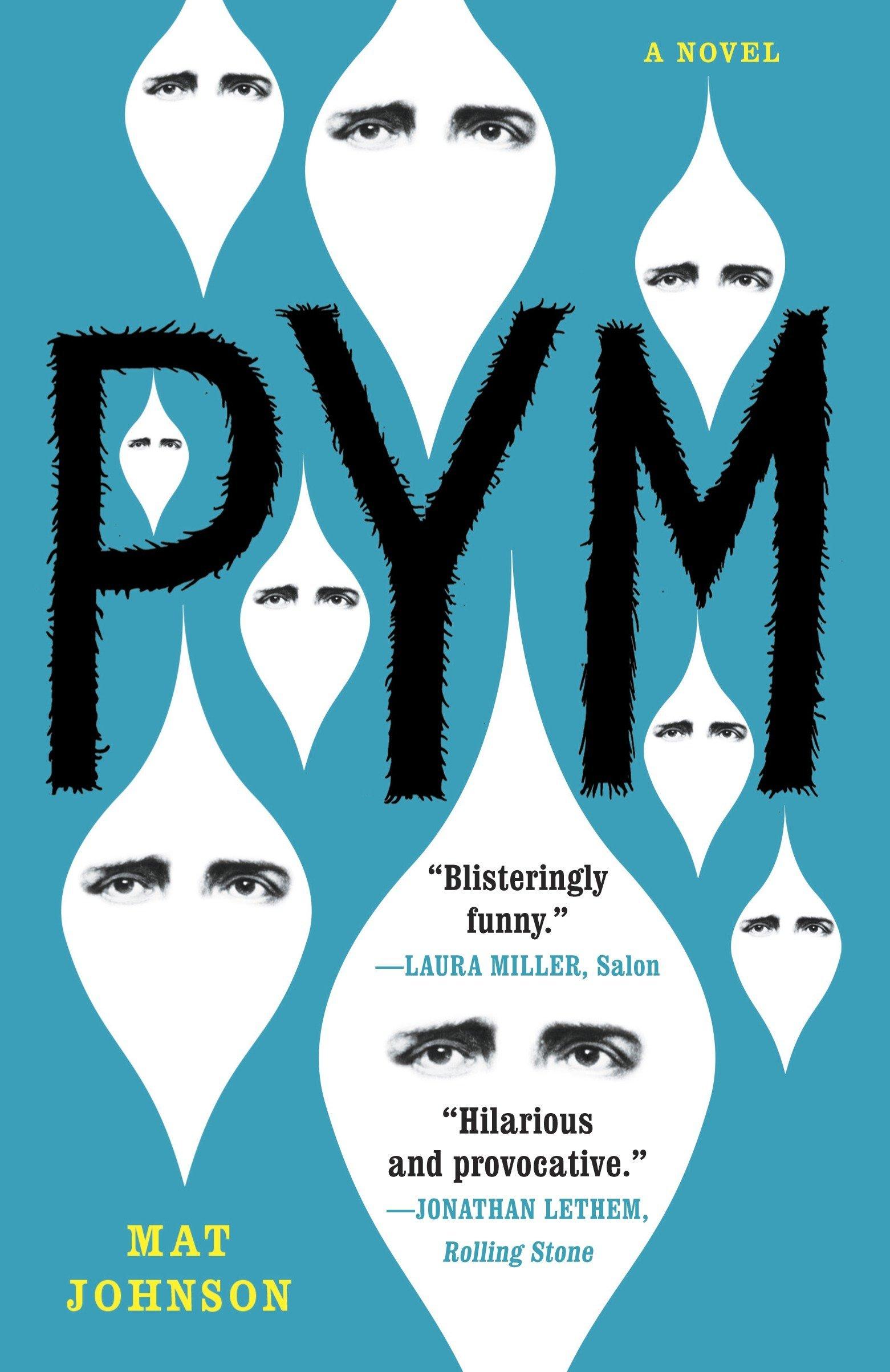 Pym A Novel Mat Johnson 9780812981766 Amazoncom Books