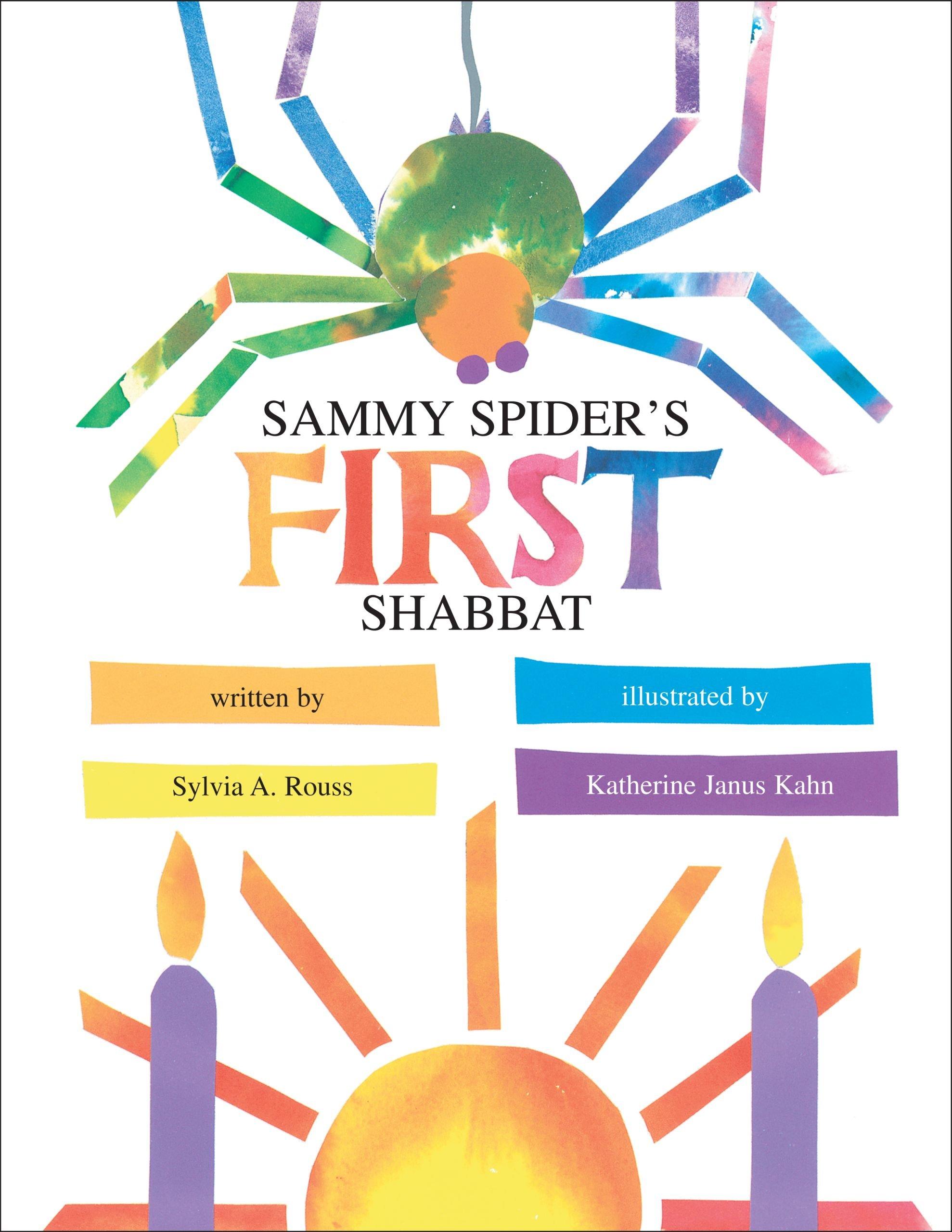 Sammy Spider\'s First Shabbat: Sylvia Rouss, Katherine Janus Kahn ...