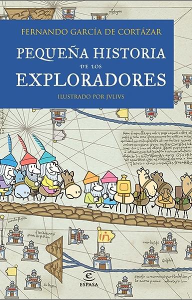 Pequeña historia de los exploradores eBook: de Cortázar, Fernando García: Amazon.es: Tienda Kindle