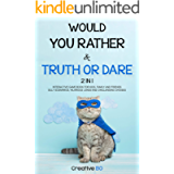 Would You Rather & Truth Or Dare 2 in 1: INTERACTIVE GAME BOOK For Kids, Family and Friends SILLY SCENARIOS, HILARIOUS…