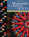 Mariner's Compass Quilts-Print-on-Demand-Edition: Setting a New Course: New Process, New Patterns, New Projects