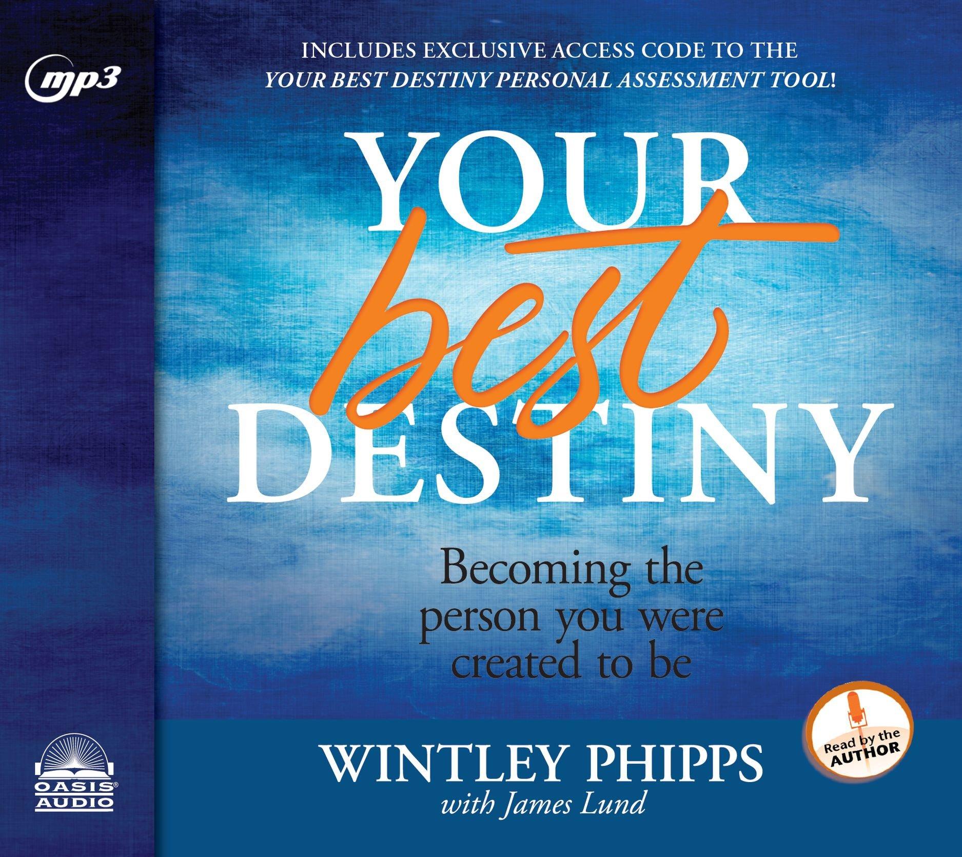 Your Best Destiny: A Powerful Prescription for Personal Transformation pdf epub