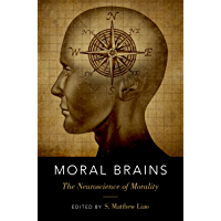 Moral Brains: The Neuroscience of Morality (English Edition)