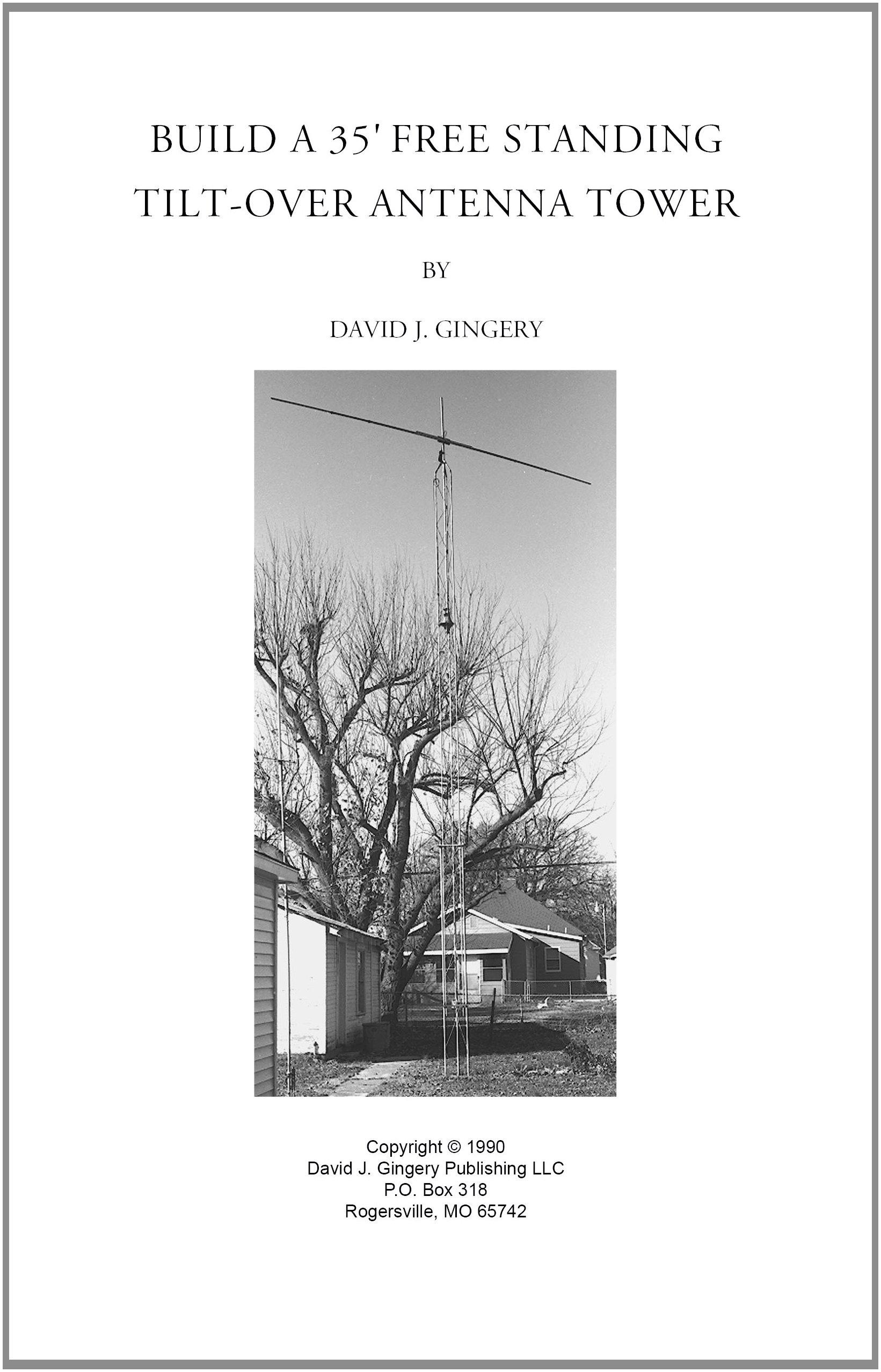 Build a 35' Free Standing Tilt-Over Antenna Tower: David