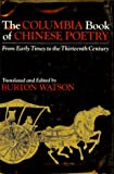 The Columbia Book of Chinese Poetry: From Early Times to the Thirteenth Century (Translations from the Asian Classics)