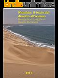 Namibia: il bacio del deserto all'oceano: Racconto di viaggio di Sergio Ferraiolo (Viaggi e avventure Vol. 5)
