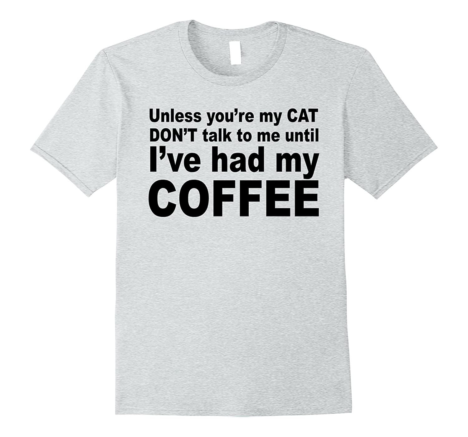 Unless Youre My Cat Dont Talk To Me Until Ive Had Coffee-Vaci