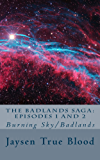 The Badlands Saga: episodes 1 and 2: Burning Sky/Badlands