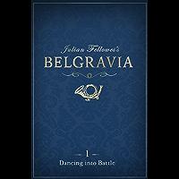 Julian Fellowes's Belgravia Episode 1: Dancing into Battle (Julian Fellowes's Belgravia Series) (English Edition)
