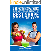 Seven Effective Strategies for Getting into the Best Shape of Your Life