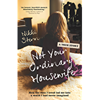 Not Your Ordinary Housewife: How the man I loved led me into a world I had never imagined