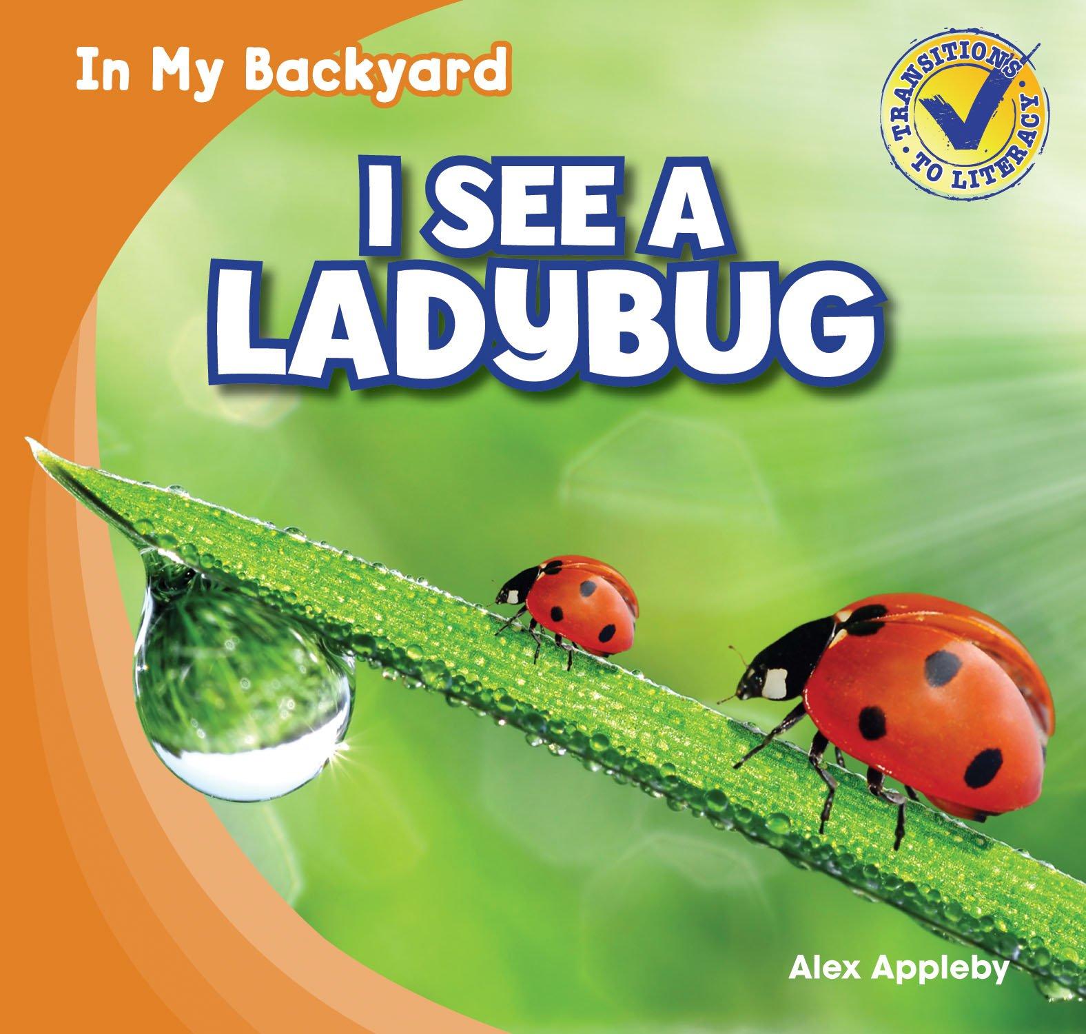 I See a Ladybug (In My Backyard) by Gareth Stevens Leveled Readers