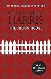 The Julius House: An Aurora Teagarden Novel (AURORA TEAGARDEN MYSTERY Book 4)