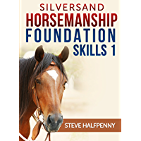 Silversand Horsemanship Foundation Skills 1