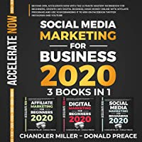 Social Media Marketing for Business 2020: Beyond 2019, Accelerate Now with the Ultimate Mastery Workbook for Beginners, Growth any Digital Business, Make Money Online with Affiliate Programs, and Use Your Branding It to Win on Facebook, Twitter, Instagram, Youtube