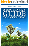 A Beginner's Guide to Investing: How to Grow Your Money the Smart and Easy Way