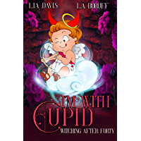 I'm With Cupid: A Paranormal Women's Fiction Valentines Day Novella (Witching After Forty Book 3)