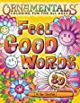 OrnaMENTALs Feel Good Words Coloring Book: 30 Positive and Uplifting Feel Good Words to Color and Bring Cheer (Volume 4)