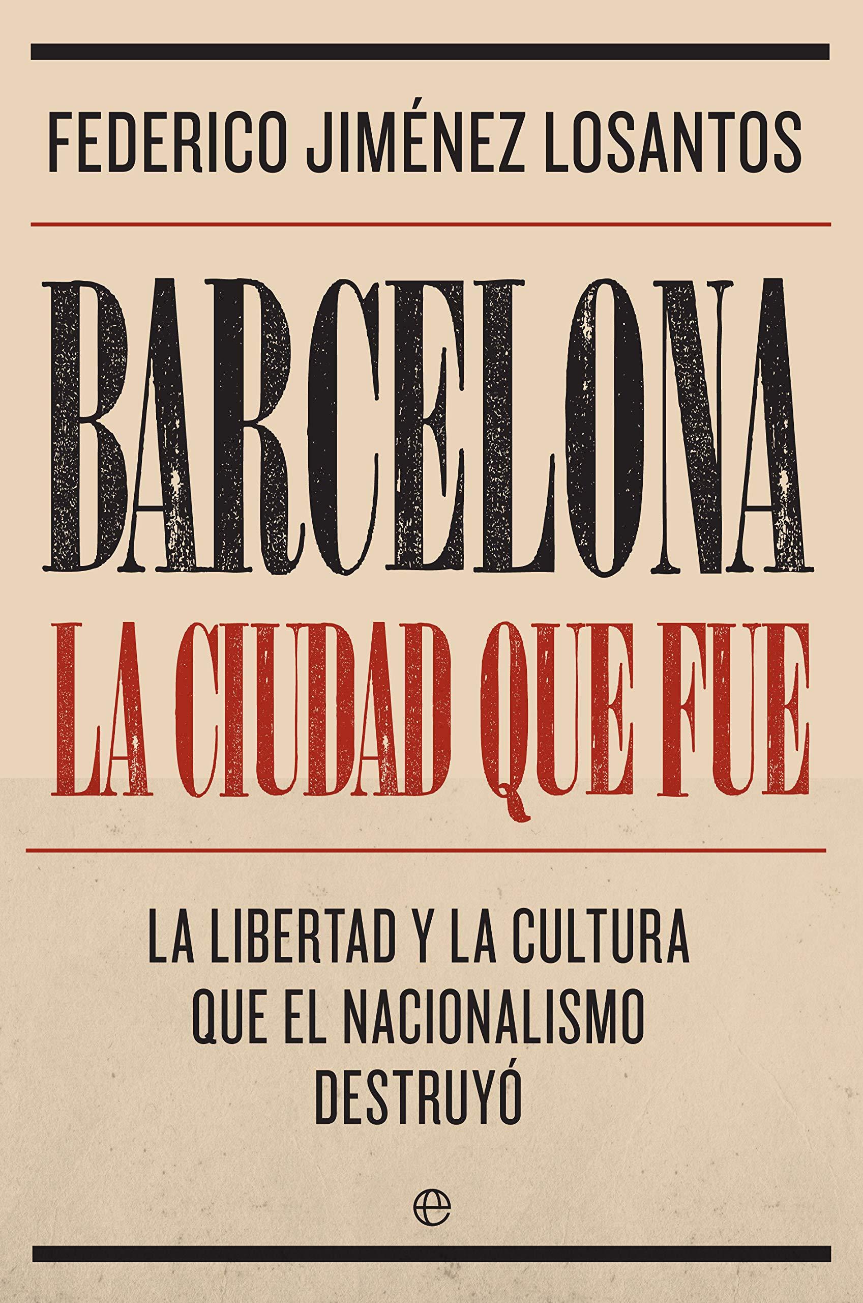 Barcelona. La ciudad que fue por Federico Jiménez Losantos