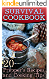 Survival Cookbook: 20 Prepper's Recipes and Cooking Tips: (Meals in Jars, Survival Recipes)