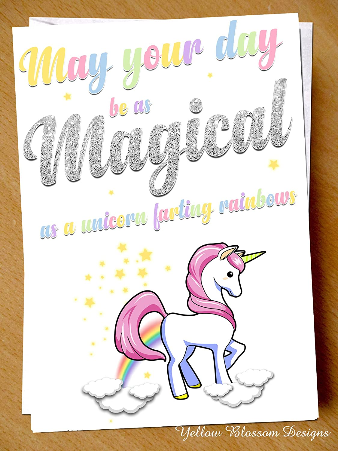 Comical Funny Birthday Card May Your Day Be As Magical A Unicorn Farting Rainbows Sister Mum Auntie Best Friend BFF Cute Witty Adult Hilarious Blunt