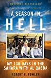 Season In Hell: My 130 Days in the Sahara with Al Qaeda