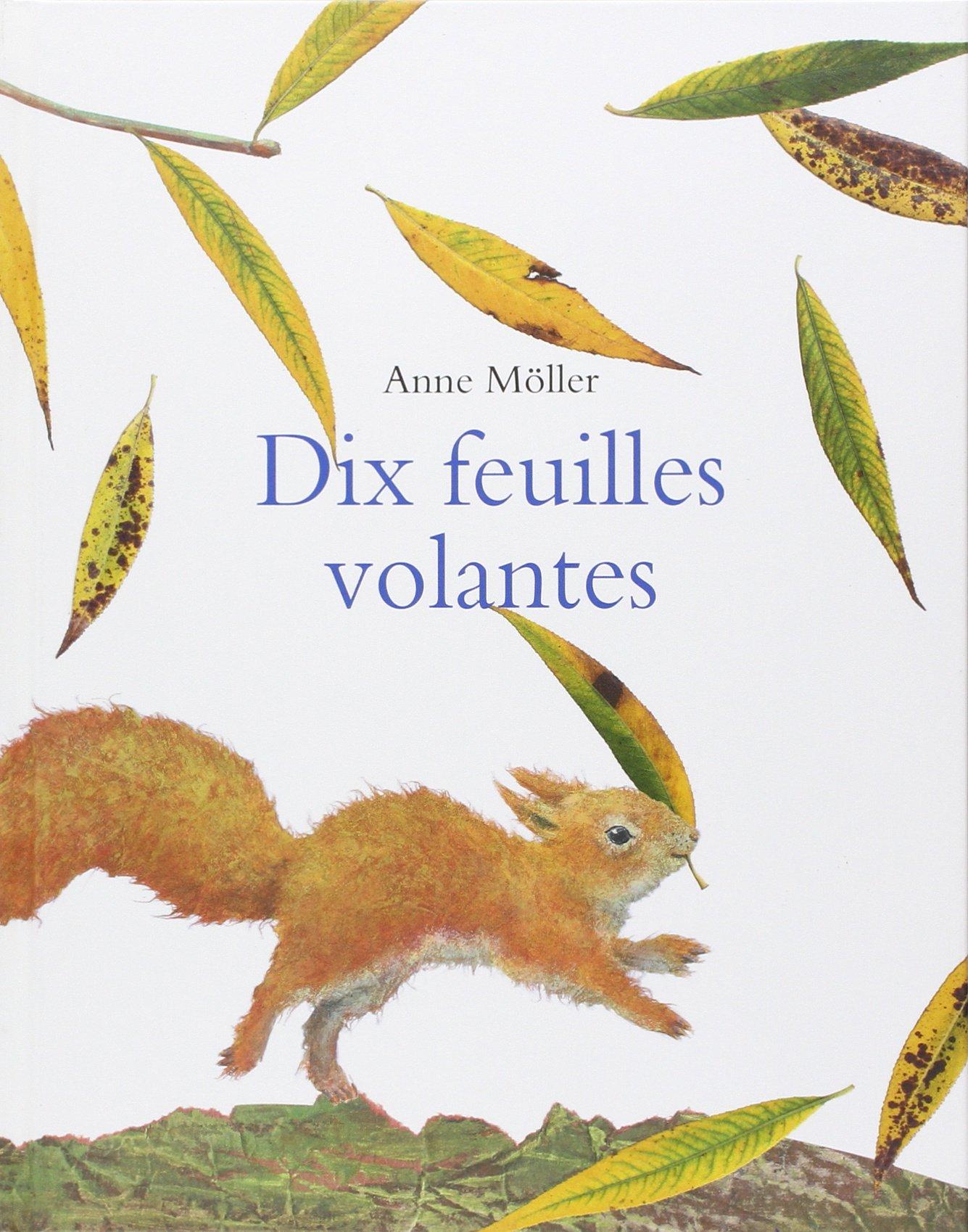 Dix feuilles volantes Album – 15 octobre 2009 Anne Möller Pierre Bertrand L' Ecole des Loisirs 2211097227