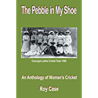 The Pebble in My Shoe: An Anthology of Women's Cricket