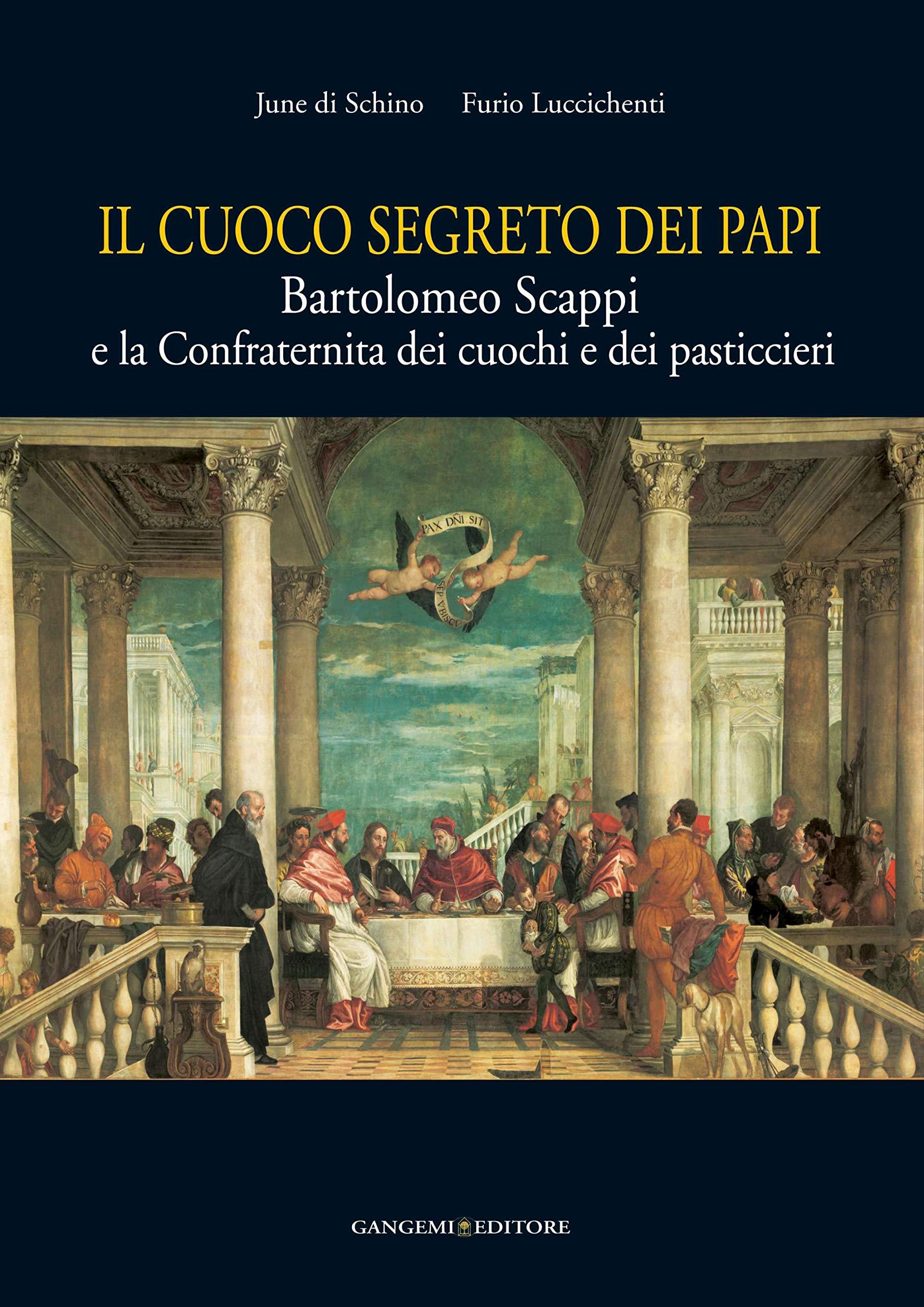 Download Il Cuoco Segreto Dei Papi: Bartolomeo Scappi E La Confraternita Dei Cuochi E Dei Pasticcieri (German and Italian Edition) PDF
