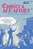Comics and Memory in Latin America (Pitt Illuminations)