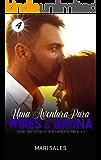 Uma Aventura Para Wires & Bruna (Encantadas Por Livros e Música II Livro 4)