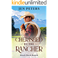Cherished by the Rancher: A Christian Cowboy Romance (Black Rock Ranch Book 1)