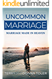 Uncommon Marriage: Marriage Made in Heaven (UNCOMMON GRACE SERIES Book 2)